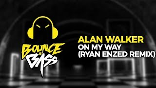 Alan Walker, Sabrina Carpenter & Farruko - On My Way (Ryan Enzed Remix)