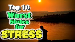top-10-worst-states-for-stress-most-stressed-states