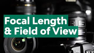 What Every Photographer Should Know About Lenses: Focal Length and Field-of-View