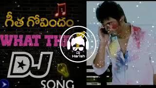 Geetha govindam DJ remix song..