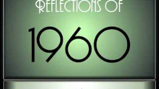 Reflections Of 1960 - Part 1 ♫ ♫  [65 Songs]