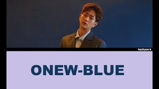 Onew 온유 'blue' lyrics - (color coded han/rom/eng)