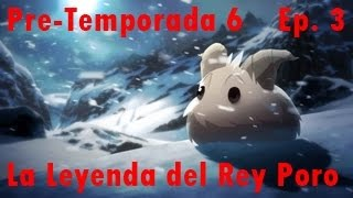 Lol   Pre-Temporada 2016   La Leyenda del Rey Poro   Fiddlestick   Marca Ulti GG   Ep. 3