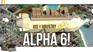 Rise of Industry Alpha 6 gameplay series part 1