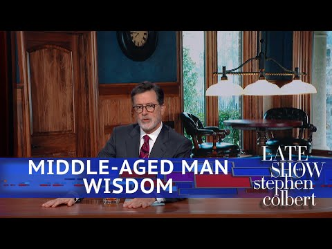 Middle Aged Man Wisdom With Stephen Colbert