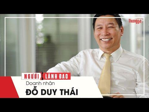 Doanh Nhân Đỗ Duy Thái - Đại gia thép Việt