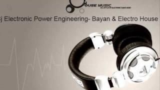 Electronic Power Engineering - Bayan & Electro House
