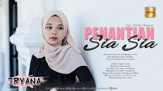 Tryana - Penantian Sia Sia (Official Music Video)