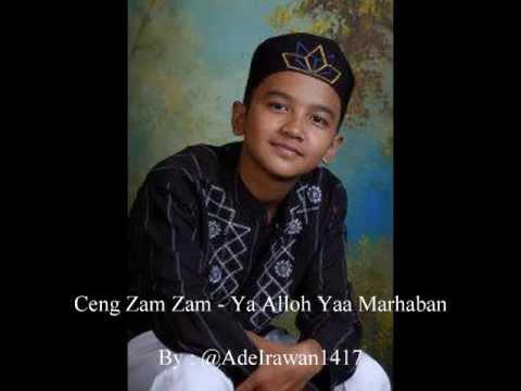 Ceng Zam Zam - Ya Alloh Yaa Marhaban