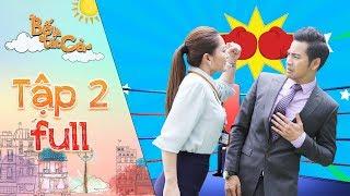 Bố là tất cả |Tập 2 Full: Ngọc Lan bất chấp vị trí, quyết tranh cãi hơn thua đến cùng với Thanh Bình