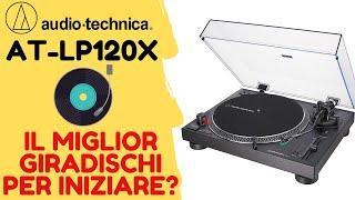 IL MIGLIOR GIRADISCHI ECONOMICO? ● Audio-Technica AT-LP120X