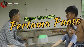 Serial Ramadhan Eps. PERTAMA PUOSO || Film Jawa Komedi