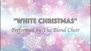 White Christmas (The Blend Choir)