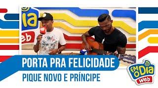FM O Dia - Porta Pra Felicidade (Pique Novo e Príncipe)