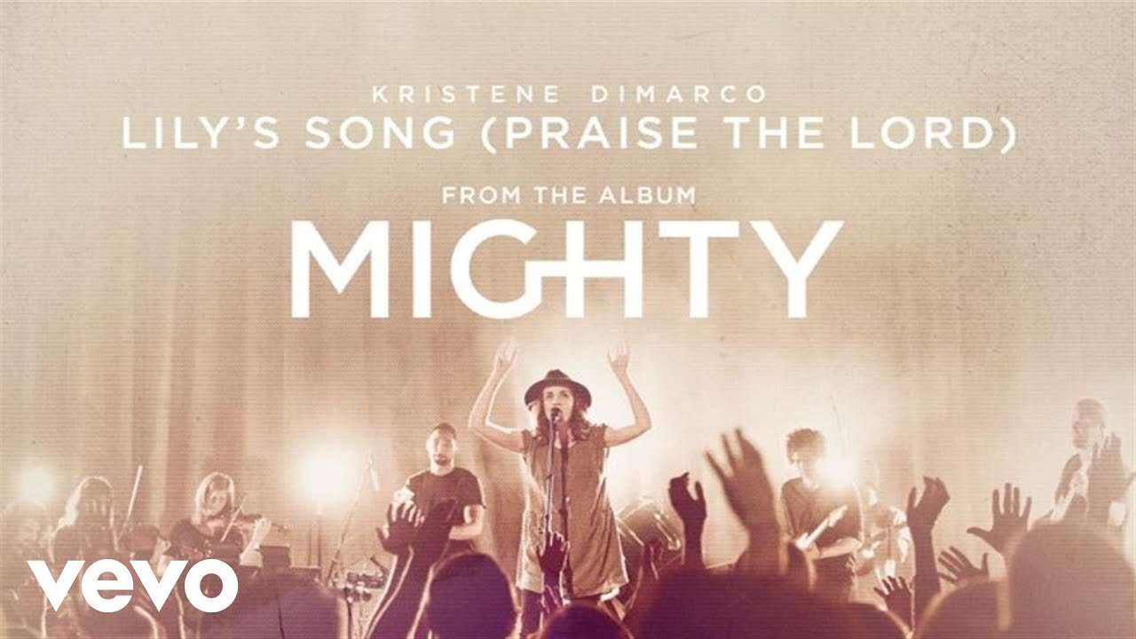 Kristene DiMarco - Lily's Song (Praise The Lord) (Live/Audio)