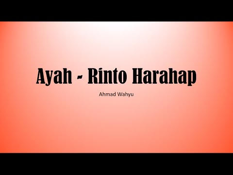 Ayah   Rinto Harahap Full Lyrics