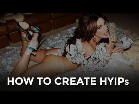 How To Create HYIPs? LEARN SCAMMERS SECRET!