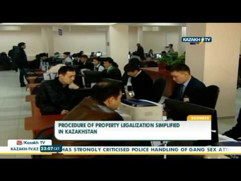 Procedure of property legalization simplified in Kazakhstan - Kazakh TV