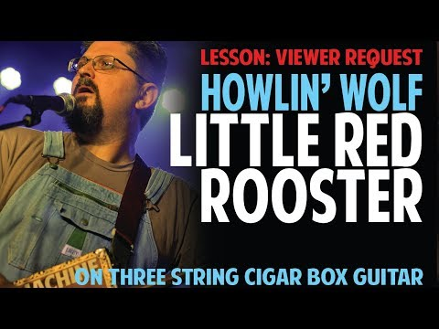 "How to Play ""Little Red Rooster"" on 3-String Cigar Box Guitar - by Shane Speal"