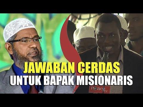 Pertanyaan Misionaris Kristen DIJAWAB TUNTAS Dr. Zakir Naik