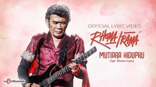 Rhoma Irama - Mutiara Hidupku (Official Lyric Video)