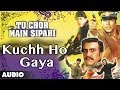 Tu Chor Main Sipahi : Kuchh Ho Gaya Full Audio Song | Akshay Kumar, Tabu | video