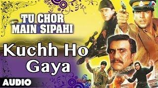 Tu Chor Main Sipahi : Kuchh Ho Gaya Full Audio Song | Akshay Kumar, Tabu |
