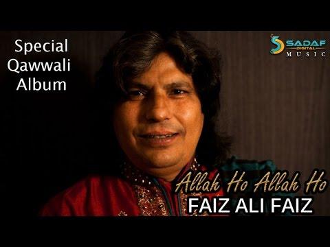 Faiz Ali Faiz - AKHIAN DE HANJO WAJAN MAR DE | Allah Ho Allah Ho