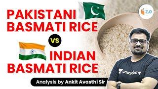 Pakistani Basmati Rice vs Indian Basmati Rice   Analysis by Ankit Avasthi