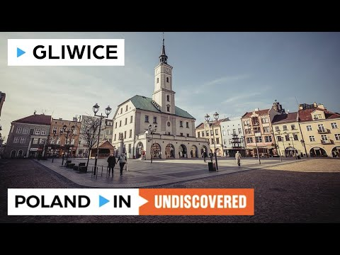 GLIWICE – Poland In UNDISCOVERED
