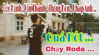 Giao Lưu Trước Giải || Đức Hạnh + Văn Thành Đấu Thắng Kon + Pháp Anh - Roda Hoàn Hảo .