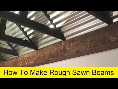 How To Make Rough Sawn Beams Youtube