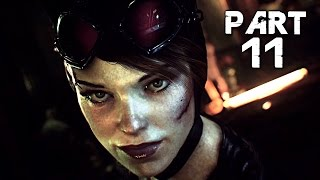 Batman Arkham Knight Walkthrough Gameplay Part 11 - Catwoman (PS4)