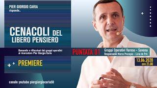 Pier Giorgio Caria risponde - CENACOLI DEL LIBERO PENSIERO - Puntata 1 - Gruppi Varese e Savona