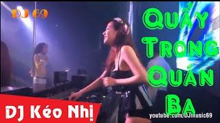 Nhạc Sàn Hay Nhất - DJ Kéo Nhị 2015- Nhạc Sàn DJ Hay Nhất - Quẩy Tung Quán Ba