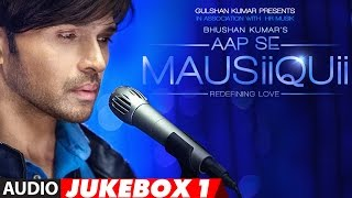 aap se mausiiquii full audio album himesh reshammiya latest song 2016 jukebox 1 t series