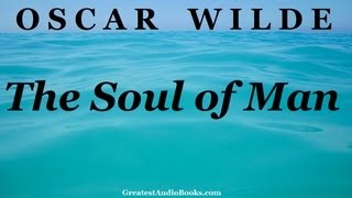 THE SOUL OF MAN by Oscar Wilde - FULL Audio Book | Greatest Audio Books