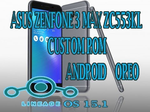 Lineage OS 15.1 Asus Zenfone 3 Max ZC553KL Oreo Full Installation