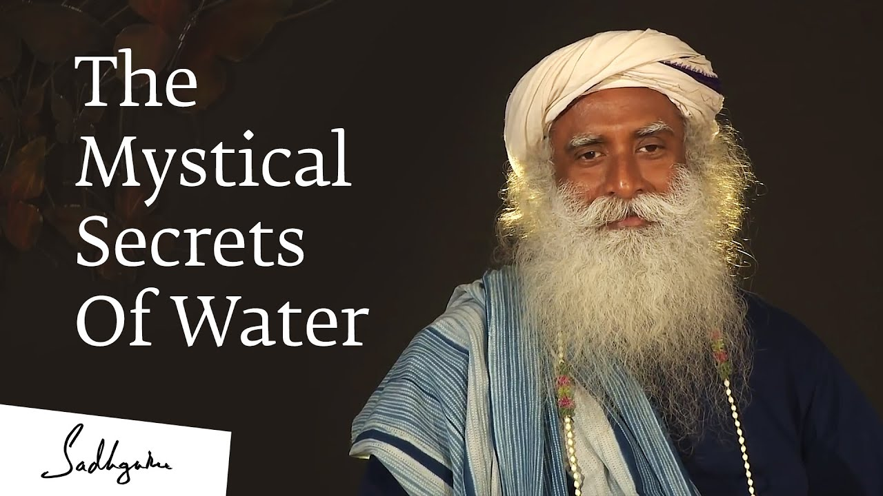 The Mystical Secrets Of Water - Sadhguru - your being manipulated threw frequencies and vibrations