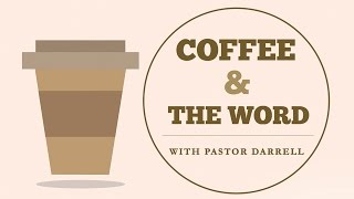 Coffee and the Word - Have Faith in God