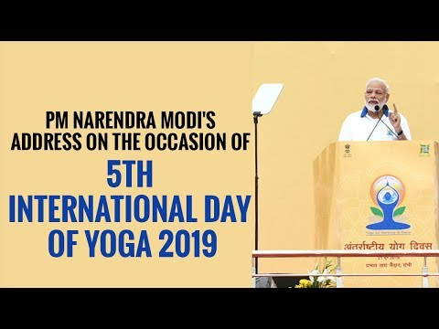 PM Narendra Modi's address on the occasion of 5th International Day of Yoga 2019