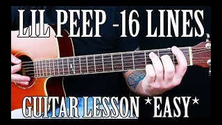 How To Play 16 Lines By Lil Peep On Guitar EASY