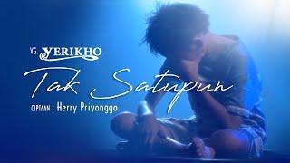 Yerikho VG - Tak Satupun (Official Music Video)