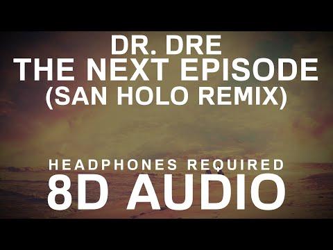 Dr Dre  The Next Episode San Holo Remix 8D Audio  8D UNITY