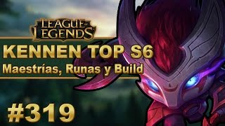? KENNEN TOP S6 Maestrias, Runas y Build (Español/No Guía) | Temporada 6 | Parche 6.21 | #319