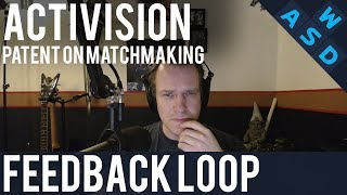 Activision Patent On Matchmaking | Feedback Loop