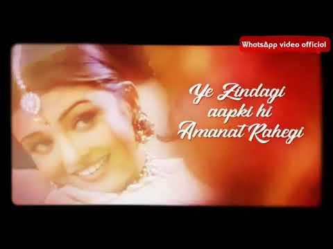 Yeh Zindagi Aapki Hi Amanat Rahegi.  Romantic Status WhatsApp Video Official