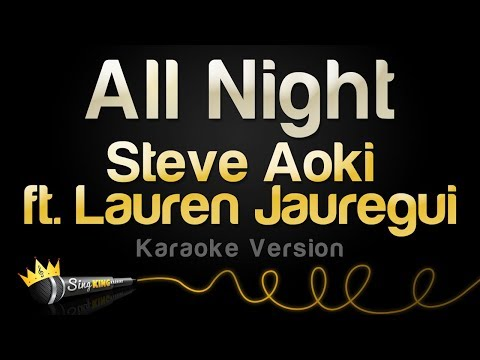 Steve Aoki x Lauren Jauregui - All Night (Karaoke Version)