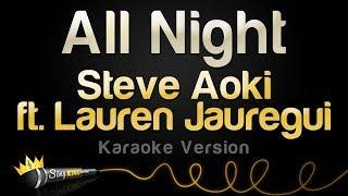 Steve Aoki x Lauren Jauregui - All Night (Karaoke Version) mp3