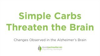 Simple Carbs Threaten the Brain: Changes Observed During Alzheimer's